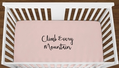 Blush Pink Climb Every Mountain Baby Girl or Toddler Fitted Crib Sheet with Black Inspirational Quote by Sweet Jojo Designs