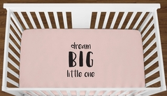 Blush Pink Dream Big Little One Baby Girl or Toddler Fitted Crib Sheet with Black Inspirational Quote by Sweet Jojo Designs