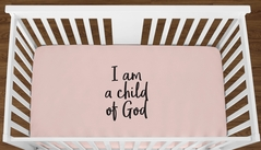 Blush Pink I am a Child of God Baby Girl or Toddler Fitted Crib Sheet with Black Inspirational Quote by Sweet Jojo Designs