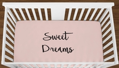 Blush Pink Sweet Dreams Baby Girl or Toddler Fitted Crib Sheet with Black Inspirational Quote by Sweet Jojo Designs