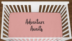Coral Adventure Awaits Baby Girl or Toddler Fitted Crib Sheet with Black Inspirational Quote by Sweet Jojo Designs