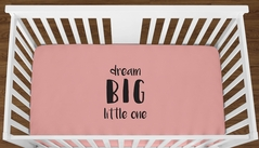 Coral Dream Big Little One Baby Girl or Toddler Fitted Crib Sheet with Black Inspirational Quote by Sweet Jojo Designs