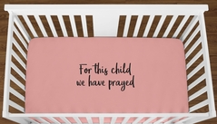 Coral For This Child We Have Prayed Baby Girl or Toddler Fitted Crib Sheet with Black Inspirational Quote by Sweet Jojo Designs