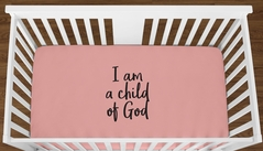 Coral I am a Child of God Baby Girl or Toddler Fitted Crib Sheet with Black Inspirational Quote by Sweet Jojo Designs
