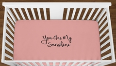 Coral You are my Sunshine Baby Girl or Toddler Fitted Crib Sheet with Black Inspirational Quote by Sweet Jojo Designs