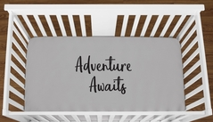 Grey Adventure Awaits Baby Boy Girl or Toddler Fitted Crib Sheet with Black Inspirational Quote by Sweet Jojo Designs