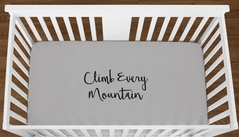 Grey Climb Every Mountain Baby Boy Girl or Toddler Fitted Crib Sheet with Black Inspirational Quote by Sweet Jojo Designs