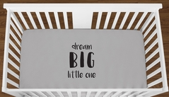 Grey Dream Big Little One Baby Boy Girl or Toddler Fitted Crib Sheet with Black Inspirational Quote by Sweet Jojo Designs