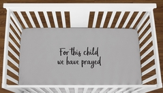 Grey For This Child We Have Prayed Baby Boy Girl or Toddler Fitted Crib Sheet with Black Inspirational Quote by Sweet Jojo Designs