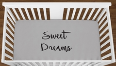 Grey Sweet Dreams Baby Boy Girl or Toddler Fitted Crib Sheet with Black Inspirational Quote by Sweet Jojo Designs