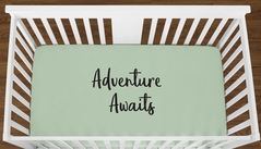 Mint Adventure Awaits Baby Boy Girl or Toddler Fitted Crib Sheet with Black Inspirational Quote by Sweet Jojo Designs