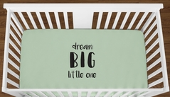 Mint Dream Big Little One Baby Boy Girl or Toddler Fitted Crib Sheet with Black Inspirational Quote by Sweet Jojo Designs