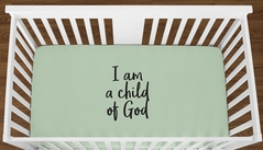 Mint I am a Child of God Baby Boy Girl or Toddler Fitted Crib Sheet with Black Inspirational Quote by Sweet Jojo Designs