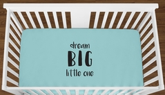Turquoise Dream Big Little One Baby Boy Girl or Toddler Fitted Crib Sheet with Black Inspirational Quote by Sweet Jojo Designs