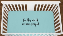 Turquoise For This Child We Have Prayed Baby Boy Girl or Toddler Fitted Crib Sheet with Black Inspirational Quote by Sweet Jojo Designs