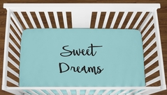 Turquoise Sweet Dreams Baby Boy Girl or Toddler Fitted Crib Sheet with Black Inspirational Quote by Sweet Jojo Designs