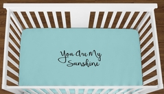 Turquoise You are my Sunshine Baby Boy Girl or Toddler Fitted Crib Sheet with Black Inspirational Quote by Sweet Jojo Designs