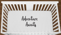 White Adventure Awaits Baby Boy Girl or Toddler Fitted Crib Sheet with Black Inspirational Quote by Sweet Jojo Designs