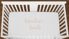 White Adventure Awaits Baby Girl or Toddler Fitted Crib Sheet with Blush Pink Inspirational Quote by Sweet Jojo Designs