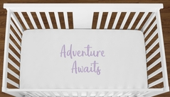 White Adventure Awaits Baby Girl or Toddler Fitted Crib Sheet with Lavender Inspirational Quote by Sweet Jojo Designs