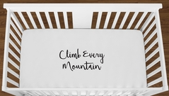 White Climb Every Mountain Baby Boy Girl or Toddler Fitted Crib Sheet with Black Inspirational Quote by Sweet Jojo Designs