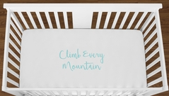 White Climb Every Mountain Baby Boy Girl or Toddler Fitted Crib Sheet with Turquoise Inspirational Quote by Sweet Jojo Designs