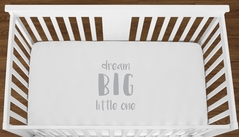 White Dream Big Little One Baby Boy Girl or Toddler Fitted Crib Sheet with Grey Inspirational Quote by Sweet Jojo Designs