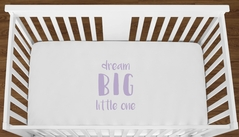 White Dream Big Little One Baby Girl or Toddler Fitted Crib Sheet with Lavender Inspirational Quote by Sweet Jojo Designs