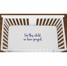 White For This Child We Have Prayed Baby Boy Girl or Toddler Fitted Crib Sheet with Navy Blue Inspirational Quote by Sweet Jojo Designs
