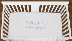 White For This Child We Have Prayed Baby Girl or Toddler Fitted Crib Sheet with Lavender Inspirational Quote by Sweet Jojo Designs