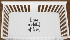 White I am a Child of God Baby Boy Girl or Toddler Fitted Crib Sheet with Black Inspirational Quote by Sweet Jojo Designs