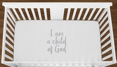 White I am a Child of God Baby Boy Girl or Toddler Fitted Crib Sheet with Grey Inspirational Quote by Sweet Jojo Designs