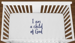 White I am a Child of God Baby Boy Girl or Toddler Fitted Crib Sheet with Navy Blue Inspirational Quote by Sweet Jojo Designs