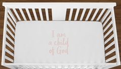 White I am a Child of God Baby Girl or Toddler Fitted Crib Sheet with Blush Pink Inspirational Quote by Sweet Jojo Designs