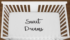 White Sweet Dreams Baby Boy Girl or Toddler Fitted Crib Sheet with Black Inspirational Quote by Sweet Jojo Designs