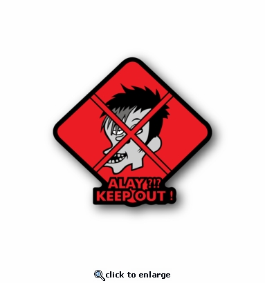 Alay Keep Out - Racing Sticker - Vinyl Sticker