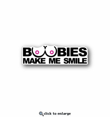 boobies make me smile - Racing Sticker - Vinyl Sticker