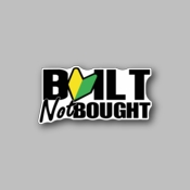 built not bought - Racing Sticker - Vinyl Sticker