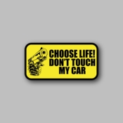 choose life don't touch my car - Racing Sticker - Vinyl Sticker
