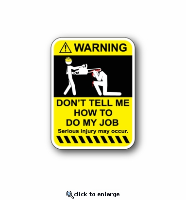 don't tell me how to do my job - Racing Sticker - Vinyl Sticker