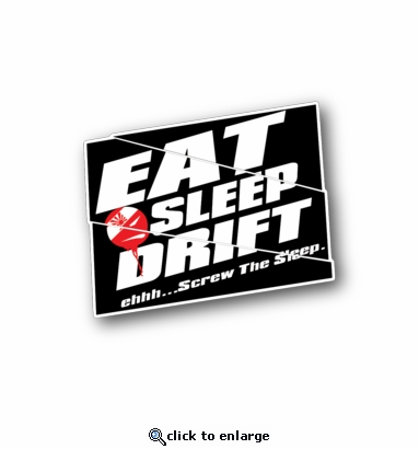 Eat Sleep Drift - Racing Sticker - Vinyl Sticker
