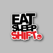 Eat sleep shift - Racing Sticker - Vinyl Sticker