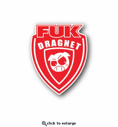 Fuk Dragnet - Racing Sticker - Vinyl Sticker
