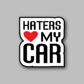 Haters love my car - Racing Sticker - Vinyl Sticker