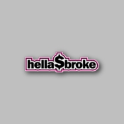 Hello $ Broke - Racing Sticker - Vinyl Sticker