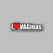 I love Vaginas - Racing Sticker - Vinyl Sticker