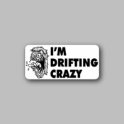 I'm drifting crazy - Racing Sticker - Vinyl Sticker