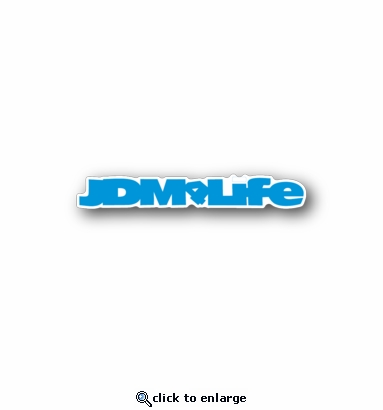 JDM life - Racing Sticker - Vinyl Sticker