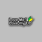 Love me Love my EP - Racing Sticker - Vinyl Sticker
