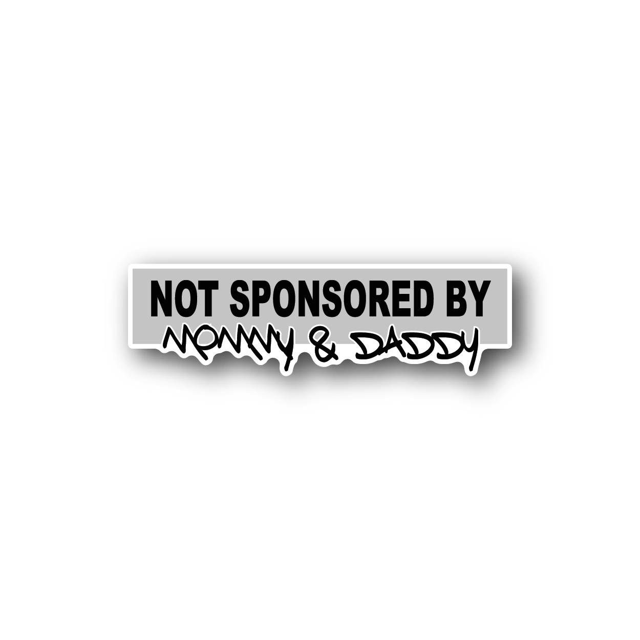 Not sponsored by mommy daddy racing sticker vinyl sticker